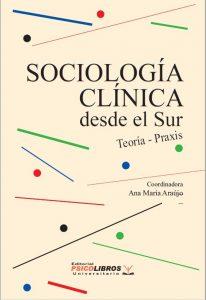 Sociología Clínica, Red Internacional de Sociología Clínica, Ana María Araújo, Uruguay, Fernando Mier Sosa, UdelaR,  Red Internacional de Sociología Clínica Nodo Sur, Teoría y Praxis.